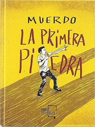 La primera piedra (Arte poético): Amazon.es: Muerdo (Paskual Kantero): Libros