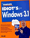 The Complete Idiot's Guide to Windows 3.1, Paul McFedries, 1567615465