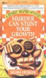 Murder Can Stunt Your Growth, Selma Eichler, 0451185145