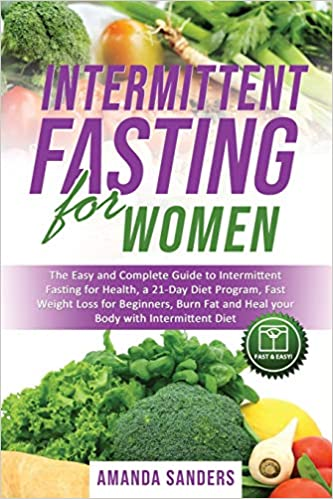 Intermittent Fasting For Women: The Easy and Complete Guide
