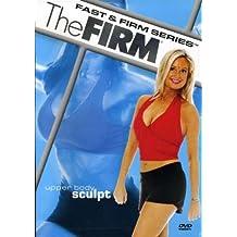 The Firm: Fast & Firm Series - Upper Body Sculpt
