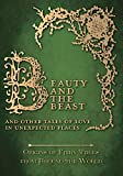 Beauty and the Beast – And Other Tales of Love in Unexpected Places