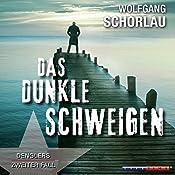 Das dunkle Schweigen (Denglers zweiter Fall) | Wolfgang Schorlau