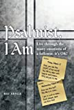 Psalmist, I Am, Ray Abner, 1449786812