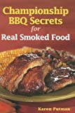Championship BBQ Secrets for Real Smoked Food, Karen Putman, 0778801381