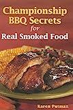 Championship BBQ Secrets for Real Smoked Food, Karen Putman, 0778801381