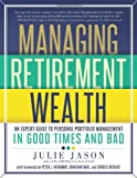 Managing Retirement Wealth: An Expert Guide to Personal Portfolio Management in Good Times and Bad
