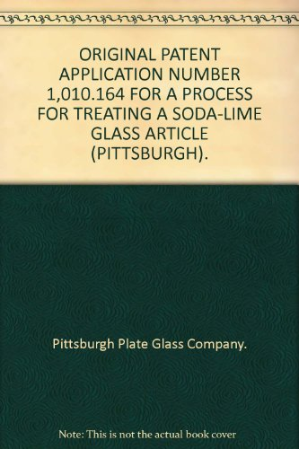 ORIGINAL PATENT APPLICATION NUMBER 1,010.164 FOR A PROCESS FOR TREATING A SODA-LIME GLASS ARTICLE (PITTSBURGH).