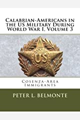 Calabrian Americans in the US Military During World War I, Volume 3: Cosenza-Area Immigrants Paperback
