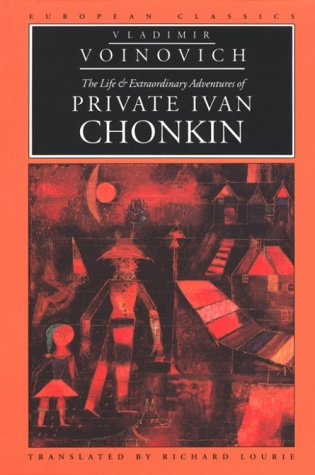 The Life and Extraordinary Adventures of Private Ivan Chonkin (European Classics)