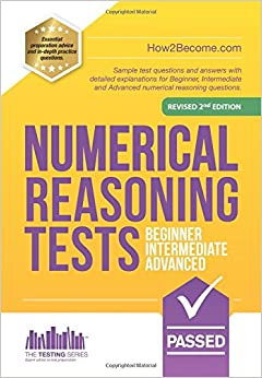 Numerical Reasoning Tests: Beginner, Intermediate, And Advanced: Sample Test Questions And Answers With Detailed Explanations For Beginner, ... Reasoning Questions. PDF Descarga gratuita