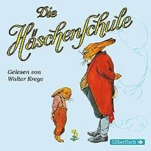 Die Häschenschule Hörbuch von Albert Sixtus, Anne Mühlhaus, Rudolf Mühlhaus Gesprochen von: Walter Kreye