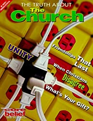 The truth about the church (Core belief bible study series)