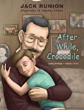 img - for After 'while, Crocodile: Losing Grandpa-Sammy's Story book / textbook / text book