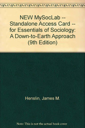 NEW MySocLab -- Standalone Access Card -- for Essentials of Sociology: A Down-to-Earth Approach (9th Edition) (Sociology A Down To Earth Approach 9th Edition)