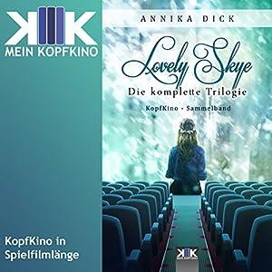 Lovely Skye: Die komplette Trilogie Hörbuch
