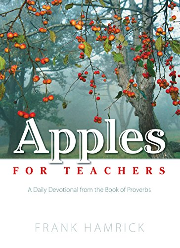 Apples for Teachers: A Daily Devotional from the Book of Proverbs (Positive Action Devotionals 1)