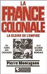 La France coloniale par Montagnon