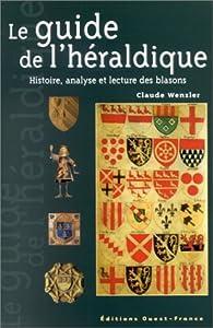 Le guide de l'héraldique par Claude Wenzler