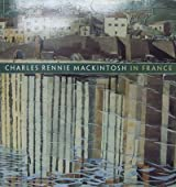 Charles Rennie Mackintosh in France: Landscape Watercolors