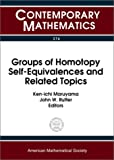 Groups of Homotopy Self-Equivalences and Related Topics 9780821826836
