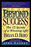 Beyond Success, Brian D. Biro, 0964745305