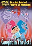 Spike & Mike - Sick & Twisted Festival of Animation: Caught in the Act [Import]