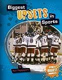 Biggest Upsets in Sports, Ken Rappoport, 161783923X