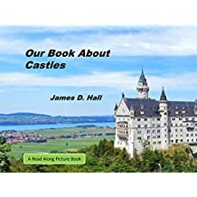 Our Book About Castles: Children's Early Readers Picture Books (Nonfiction Picture Books for Children and Adults 14)