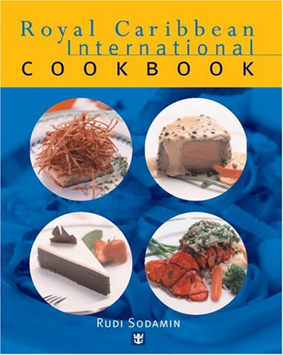 Royal Caribbean International Cookbook by Rudi Sodamin