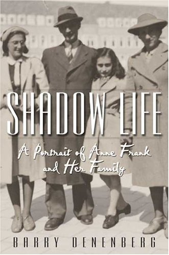 Shadow Life: A Portrait of Anne Frank and Her Family