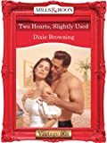 Two Hearts, Slightly Used by Dixie Browning front cover
