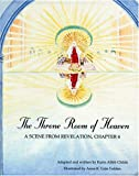 The Throne Room of Heaven: A Scene from Revelation, Chapter 4