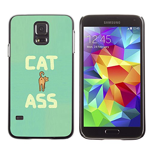 amsung Galaxy S5 cat ass funny quote animal art pet feline / Slim Black Plastic Case Cover Shell Armor