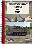 United States Army Fact File The M113 (English Edition)