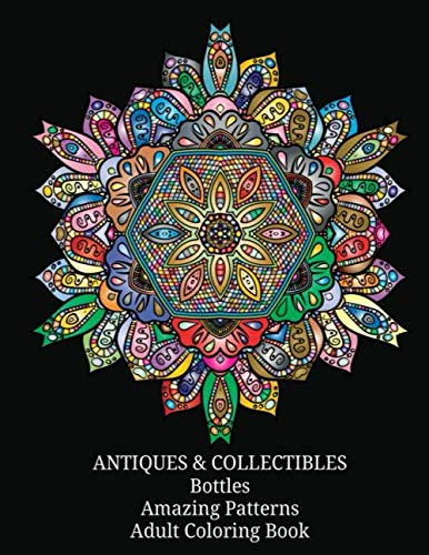 ANTIQUES & COLLECTIBLES Bottles Amazing Patterns Adult Coloring Book