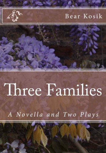 Three Families: A Novella and Two Plays
