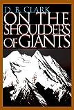 On the Shoulders of Giants, D. Clark, 0595313256