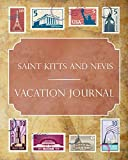 Saint Kitts and Nevis Vacation Journal: Blank Lined Saint Kitts and Nevis Travel Journal/Notebook/Diary Gift Idea for People Who Love to Travel