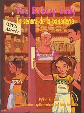 The Bakery Lady/LA Senora De LA Panaderia (Pinata Bilingual Picture Books) (English and Spanish Edition): Pablo Torrecilla, Pat Mora, Gabriela Baeza ...