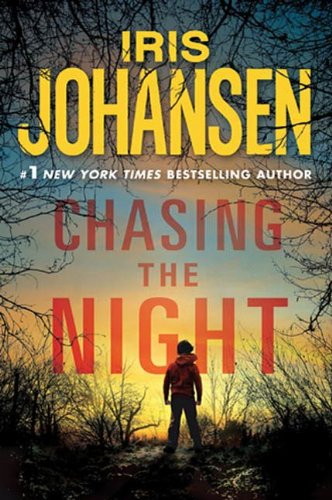 Night Iris - Chasing the Night: An Eve Duncan Novel