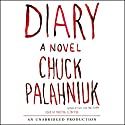 Diary: A Novel Audiobook by Chuck Palahniuk Narrated by Martha Plimpton
