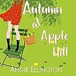 Autumn at Apple Hill: A Moonlit Hearts Romance Series, Book 2 | Angie Ellington