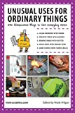 Unusual Uses for Ordinary Things, Instructables.com Staff and Wade Wilgus, 1620877252