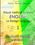 Visual Method to Learn English As Foreign Language (for Deaf and Hearing Students), Karen Muñoz, 1497303273