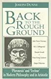 "Back To the Rough Ground: ""Phronesis"" and ""Techne"" in Modern Philosophy and in Aristotle (REVISIONS), Joseph Dunne, 026800689X"