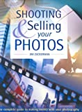 Shooting and Selling Your Photos, Jim Zuckerman, 158297215X