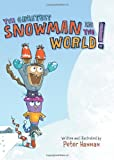 The Greatest Snowman in the World!, Peter Hannan, 0061284807