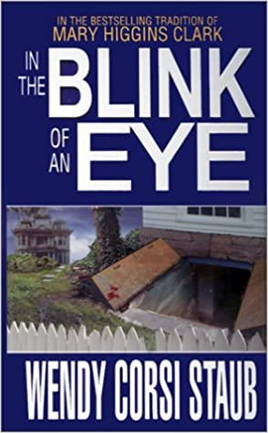 In The Blink Of An Eye Wendy Corsi Staub 9780786014231 Amazon