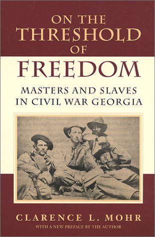 Download On The Threshold of Freedom: Masters and Slaves in Civil War Georgia PDF